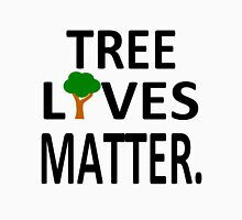 Tree Lives Matter Unisex T-Shirt