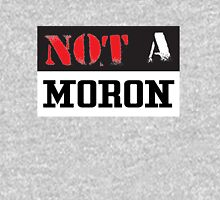 Not A Moron - cool funny and modern clothing design Unisex T-Shirt