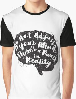 Do Not Adjust Your Mind... Graphic T-Shirt