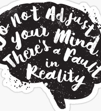 Do Not Adjust Your Mind... Sticker