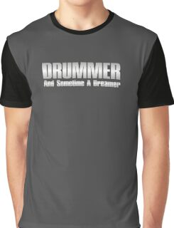 drummer dreamer (silver) Graphic T-Shirt