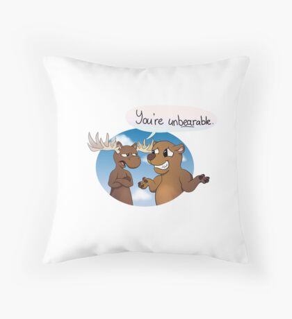 You're Unbearable Throw Pillow