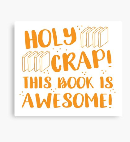 HOLY CRAP! this book is AWESOME! Canvas Print