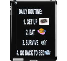 Life, Food, Funny, Quote, Day, Routine, Jokes iPad Case/Skin