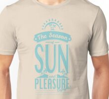 Season of Sun and Pleasure Unisex T-Shirt
