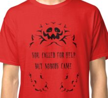 Flowey Undertale - You called for help but nobody came. Classic T-Shirt