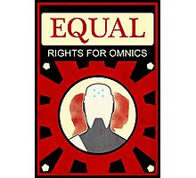 Equal rights for omnics! Photographic Print