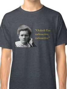 Marie Curie is crazy for Imagine Dragons Classic T-Shirt