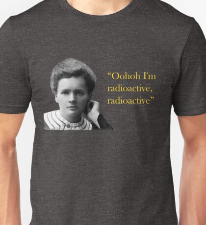 Marie Curie is crazy for Imagine Dragons Unisex T-Shirt