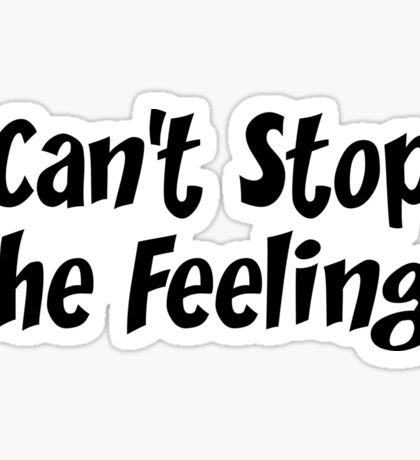 Can't Stop The Feeling Sticker