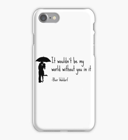 Blair Waldorf quote iPhone Case/Skin