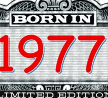 Born In 1977 - Limited Edition Sticker