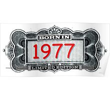 Born In 1977 - Limited Edition Poster