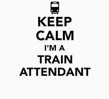 Keep calm I'm a train attendant Unisex T-Shirt