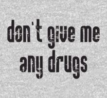 Don't Give Me Any Drugs One Piece - Short Sleeve