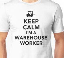 Keep calm I'm a warehouse worker Unisex T-Shirt