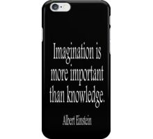 EINSTEIN, Imagination is more important than knowledge. Albert Einstein, White Type iPhone Case/Skin