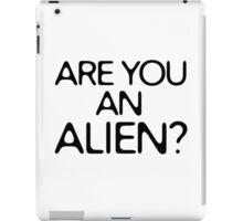 Are You An Alien Funny Sci Fi Aliens iPad Case/Skin