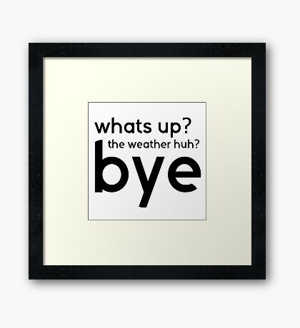 Funny Cool Sarcastic Text Gift Tshirt Framed Print