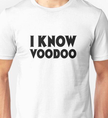 I Know Voodoo Random Cool Funny Text Unisex T-Shirt