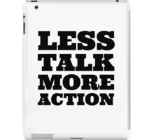 Less Talk More Action Cool Quote Party  iPad Case/Skin