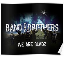 Band of Brothers - We Are Bladz Poster