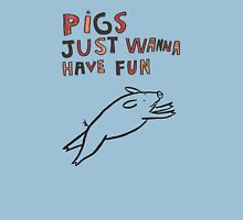 Pigs Just Wanna Have Fun Womens Fitted T-Shirt