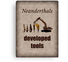 Big Bang Theory - Neanderthals developed tools Canvas Print