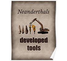 Big Bang Theory - Neanderthals developed tools Poster