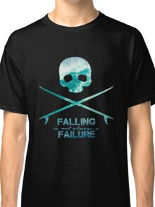 Falling is not always a failure Classic T-Shirt