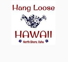 Hang Loose North Shore, Oahu, Hawaii Unisex T-Shirt