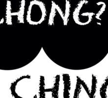 Ching Chong? Ching Chong.  Sticker