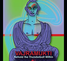 "Vajramukti: ""Behold the Thunderbolt Within"" • 2008 by Robyn Scafone"