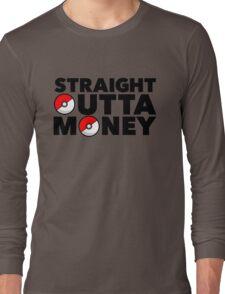 Pokemon Go - Straight Outta Money Long Sleeve T-Shirt