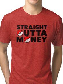 Pokemon Go - Straight Outta Money Tri-blend T-Shirt
