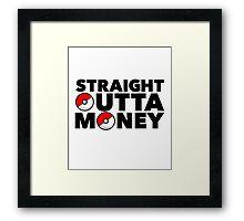 Pokemon Go - Straight Outta Money Framed Print