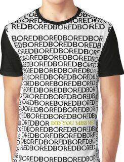 Am I Boring You? Graphic T-Shirt