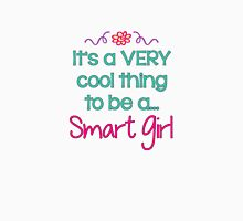 It's cool to be a Smart Girl Unisex T-Shirt