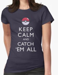 Keep Calm and Catch 'Em All Pokemon Womens Fitted T-Shirt