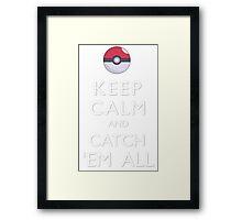 Keep Calm and Catch 'Em All Pokemon Framed Print