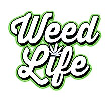 WEED LIFE Photographic Print