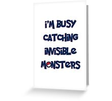 Invisible Monsters Greeting Card