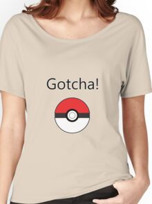 Pokemon Go - Gotcha! Women's Relaxed Fit T-Shirt