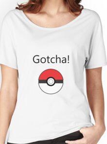 Pokemon Go - Gotcha! Women's Relaxed Fit T-Shirt