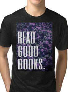 Read Good Books Tri-blend T-Shirt