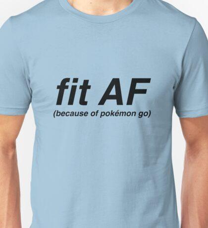 Fit AF Because Of Pokémon Go Unisex T-Shirt