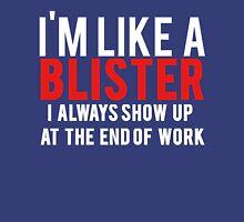 Like A Blister Unisex T-Shirt