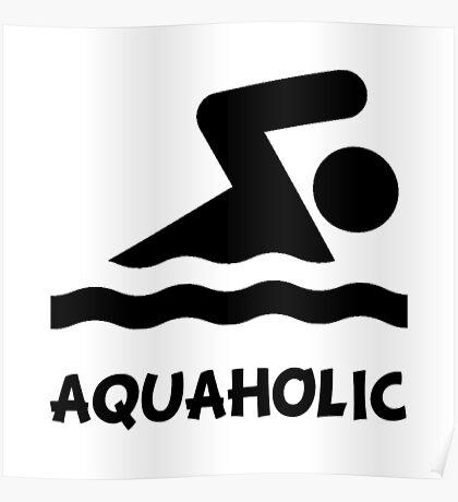 Aquaholic Swimmer Poster