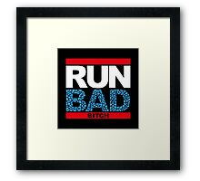Run Bad Framed Print
