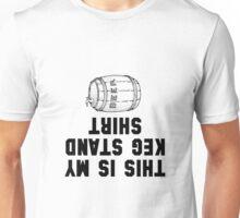 Keg Stand Shirt Unisex T-Shirt